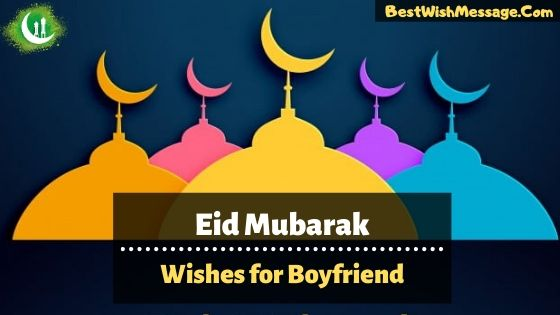 Eid Mubarak Wishes for Boyfriend