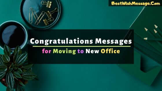 Congratulations Messages for Moving to New Office