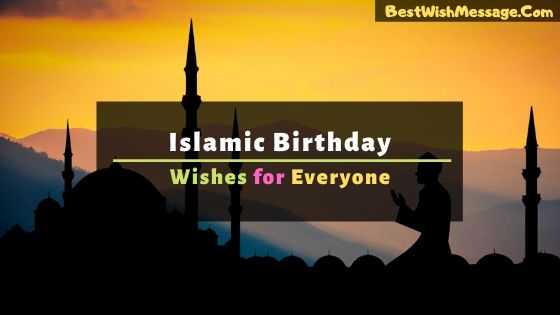 100 Islamic Birthday Wishes And Messages Muslim Birthday Greetings