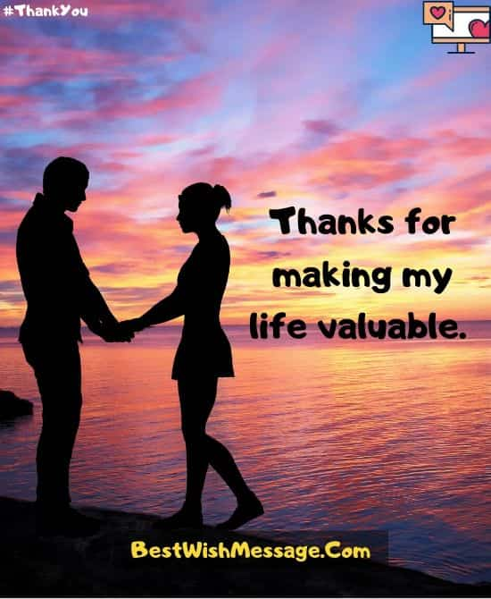 Thanks for Making My Life Valuable!