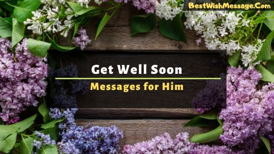 get well soon messages for him
