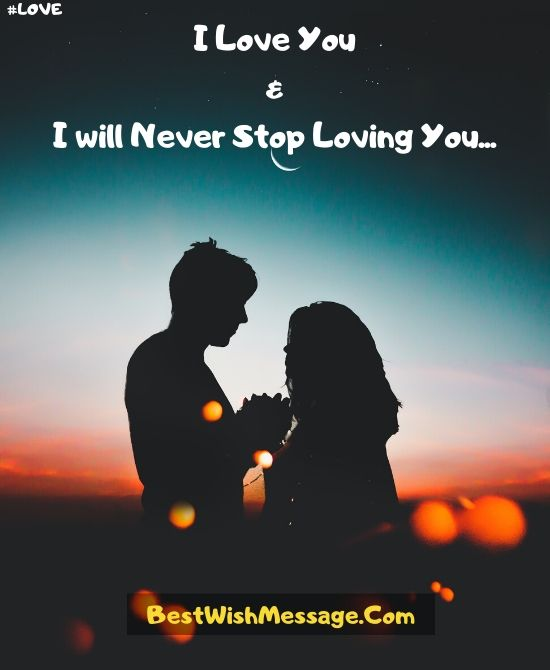 I Will Never Stop Loving You Messages for Girlfriend