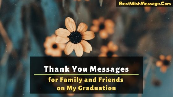 thank you message for family and friends on my graduation