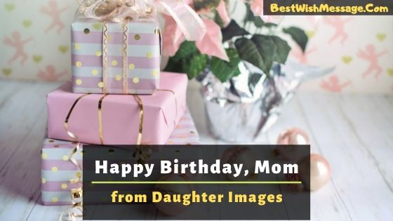 Happy Birthday, Mom from Daughter Images