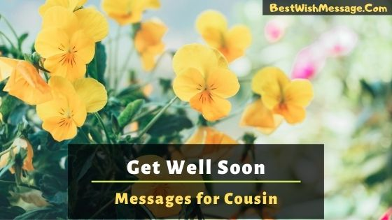 get well soon messages for cousin