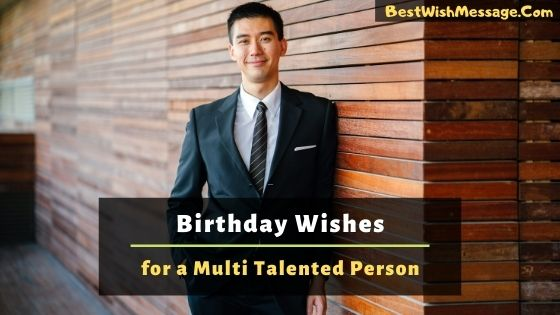 Birthday Wishes for a Multi Talented Person