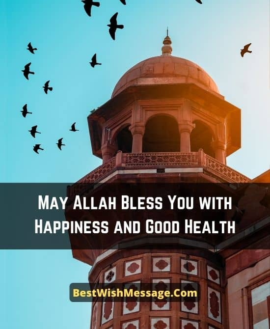 May Allah Bless You with Happiness and Good Health