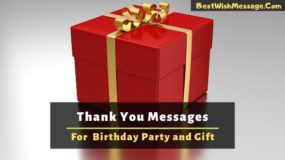 Thank You Messages for Birthday Party and Gift