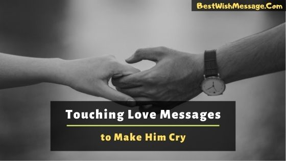 Touching Love Messages to Make Him Cry