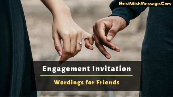 Engagement Invitation Wordings for Friends