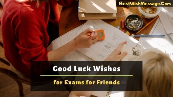 Good Luck Wishes for Exams for Friends