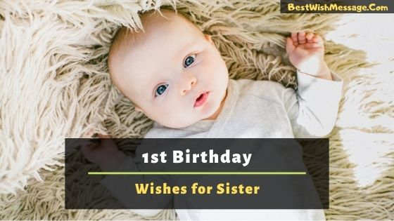 1st Birthday Wishes for Sister