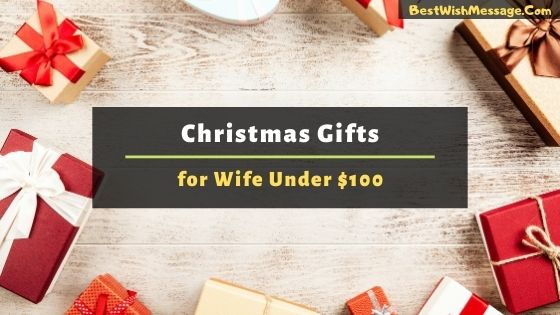 Christmas Gifts for Wife Under $100