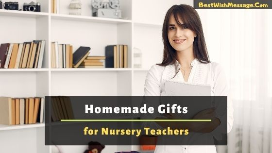 Homemade Gifts for Nursery Teachers