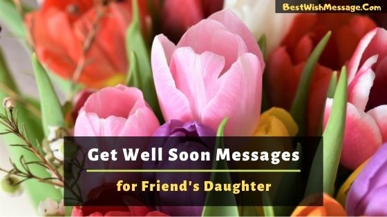 get well soon messages for my friends daughter