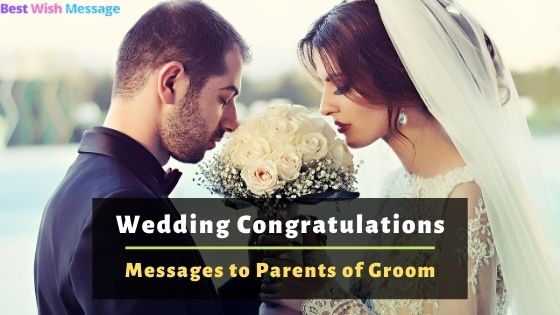 Wedding Congratulations Messages to Parents of Groom