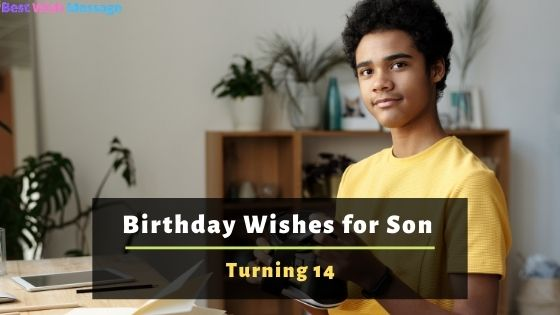 Birthday Wishes for Son Turning 14