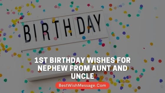 1st Birthday Wishes for Nephew from Aunt