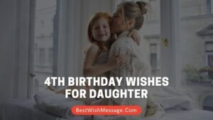 4th Birthday Wishes for Daughter
