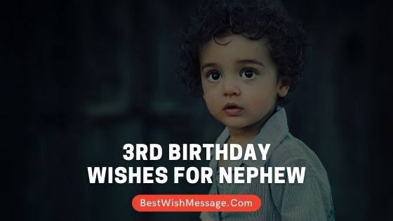 3rd Birthday Wishes for Nephew from Aunt