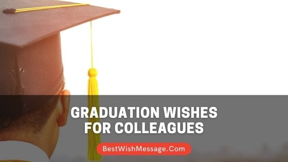 Graduation Wishes for Colleagues