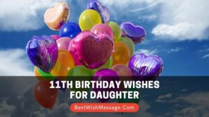 11th Birthday Wishes for Daughter