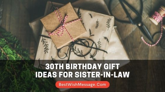 30th Birthday Gift Ideas for Sister-in-Law