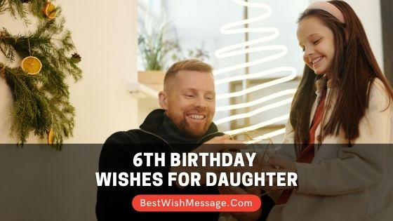6th Birthday Wishes for Daughter