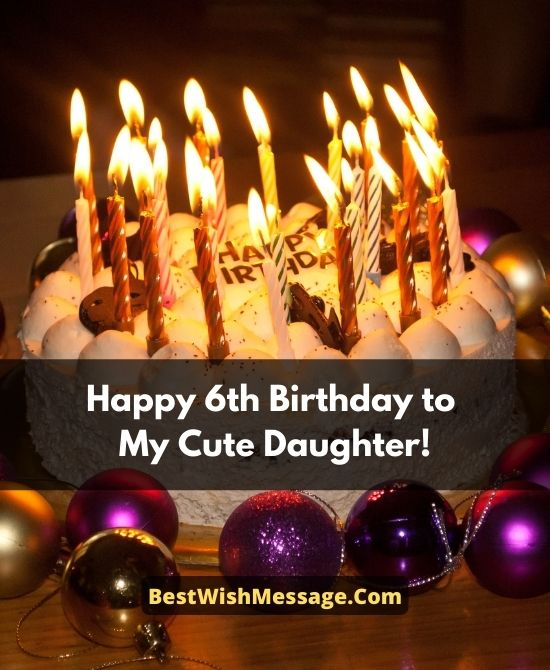 6th Birthday Wishes for Daughter from Mom