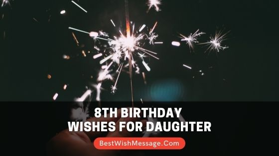 8th Birthday Wishes for Daughter